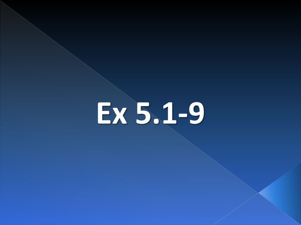 Ex 5.1-9