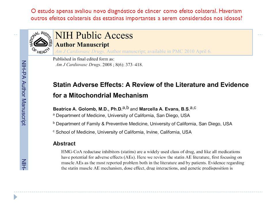 O estudo apenas avaliou novo diagnóstico de câncer como efeito colateral.