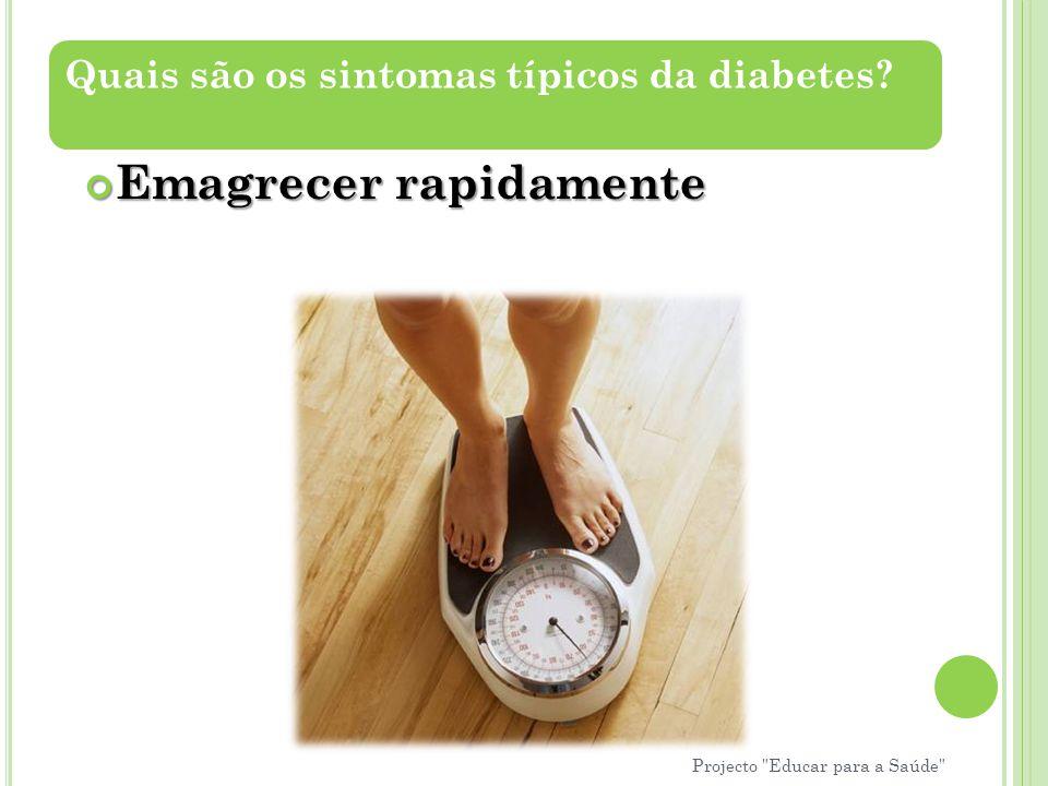 Quais são os sintomas típicos da diabetes? Emagrecer rapidamente Projecto