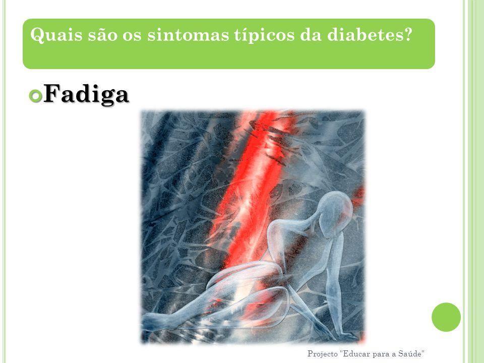 Fadiga Quais são os sintomas típicos da diabetes? Projecto