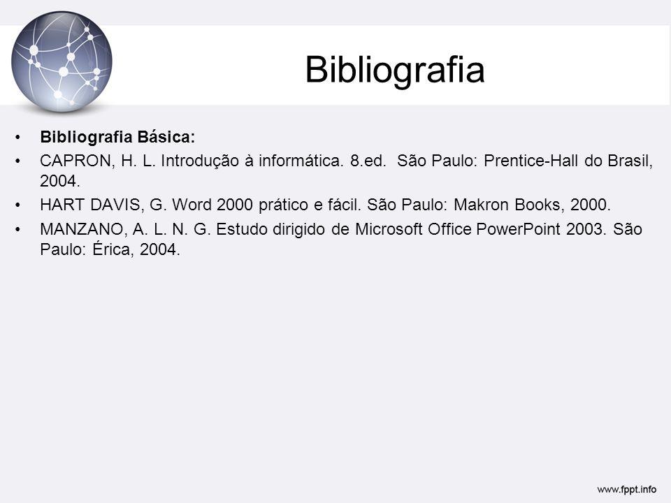 Bibliografia Bibliografia Básica: CAPRON, H.L. Introdução à informática.