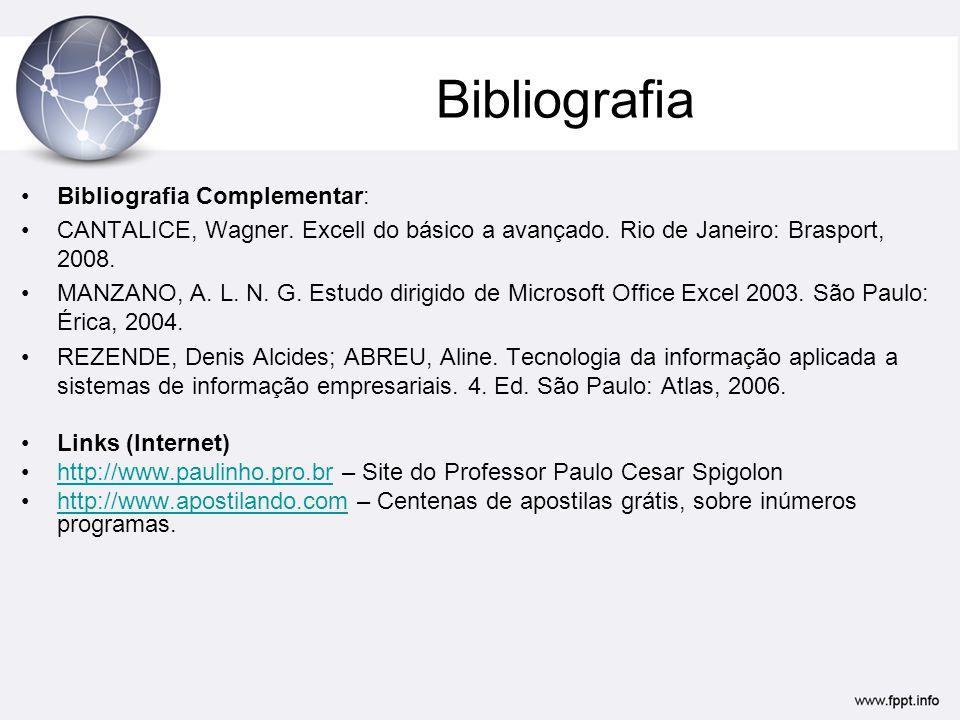 Bibliografia Bibliografia Complementar: CANTALICE, Wagner.