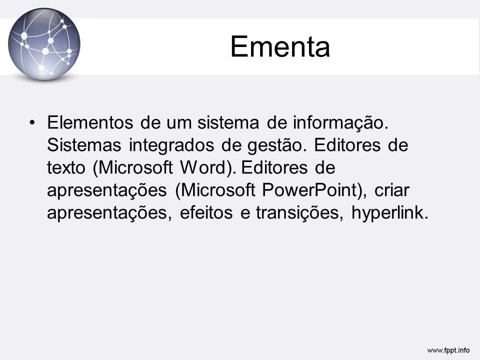 Ementa Elementos de um sistema de informação.Sistemas integrados de gestão.