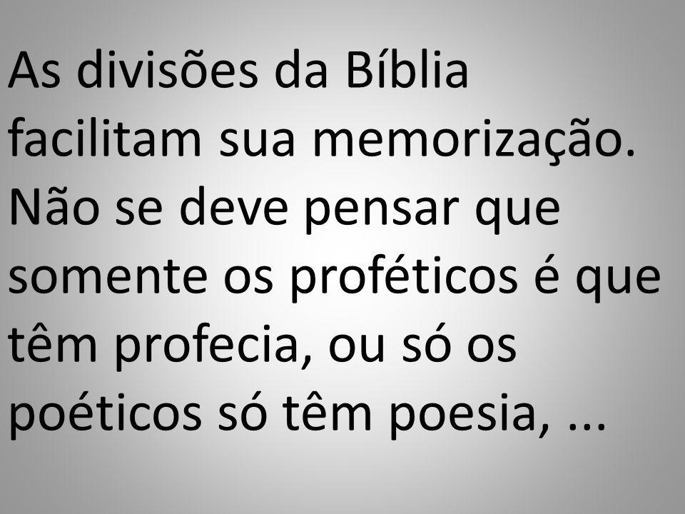 As divisões da Bíblia facilitam sua memorização.