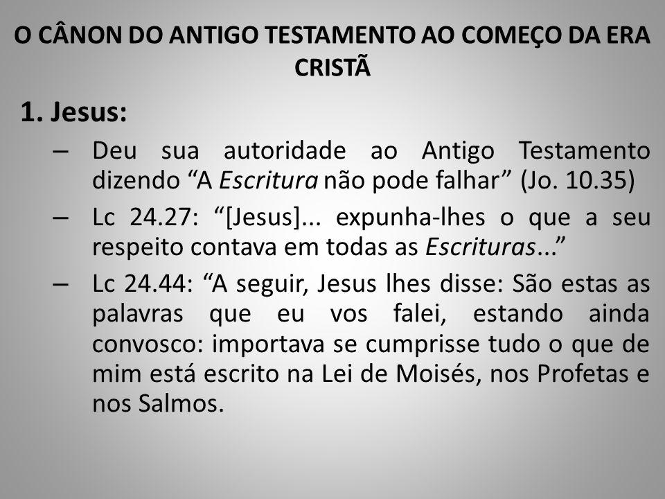 O CÂNON DO ANTIGO TESTAMENTO AO COMEÇO DA ERA CRISTÃ 1.