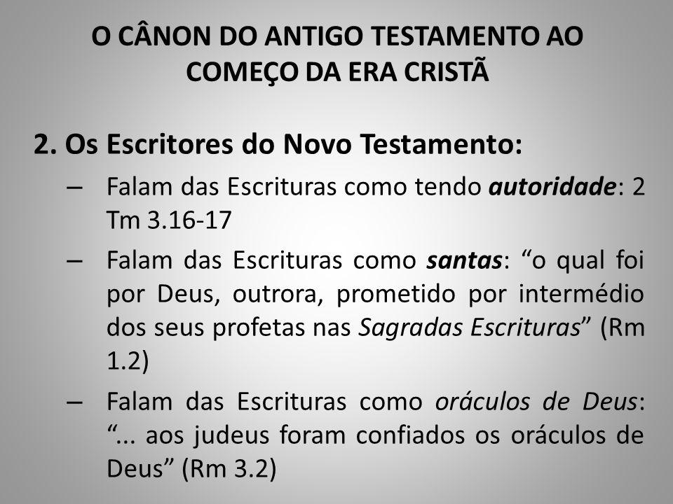 """2. Os Escritores do Novo Testamento: – Falam das Escrituras como tendo autoridade: 2 Tm 3.16-17 – Falam das Escrituras como santas: """"o qual foi por De"""