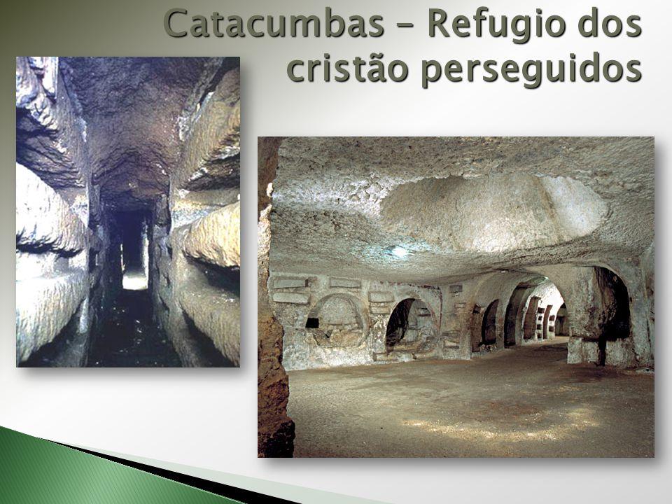 Catacumbas – Refugio dos cristão perseguidos