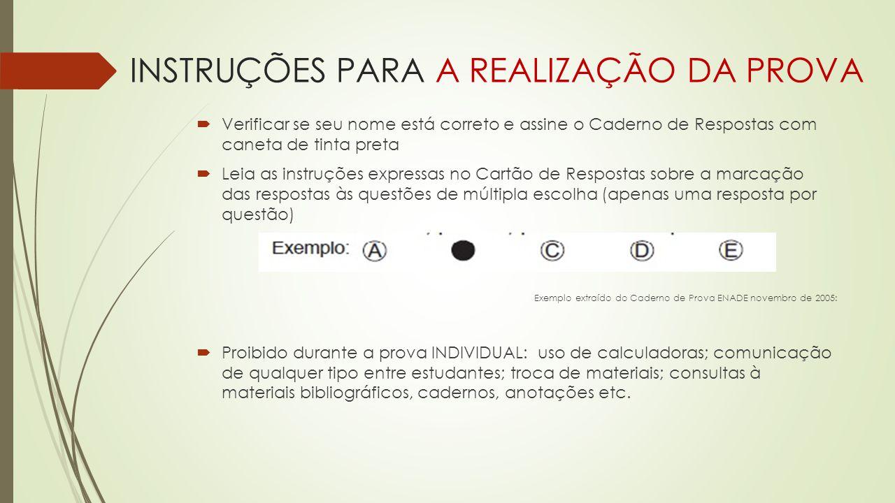 INSTRUÇÕES PARA A REALIZAÇÃO DA PROVA  Verificar se seu nome está correto e assine o Caderno de Respostas com caneta de tinta preta  Leia as instruç