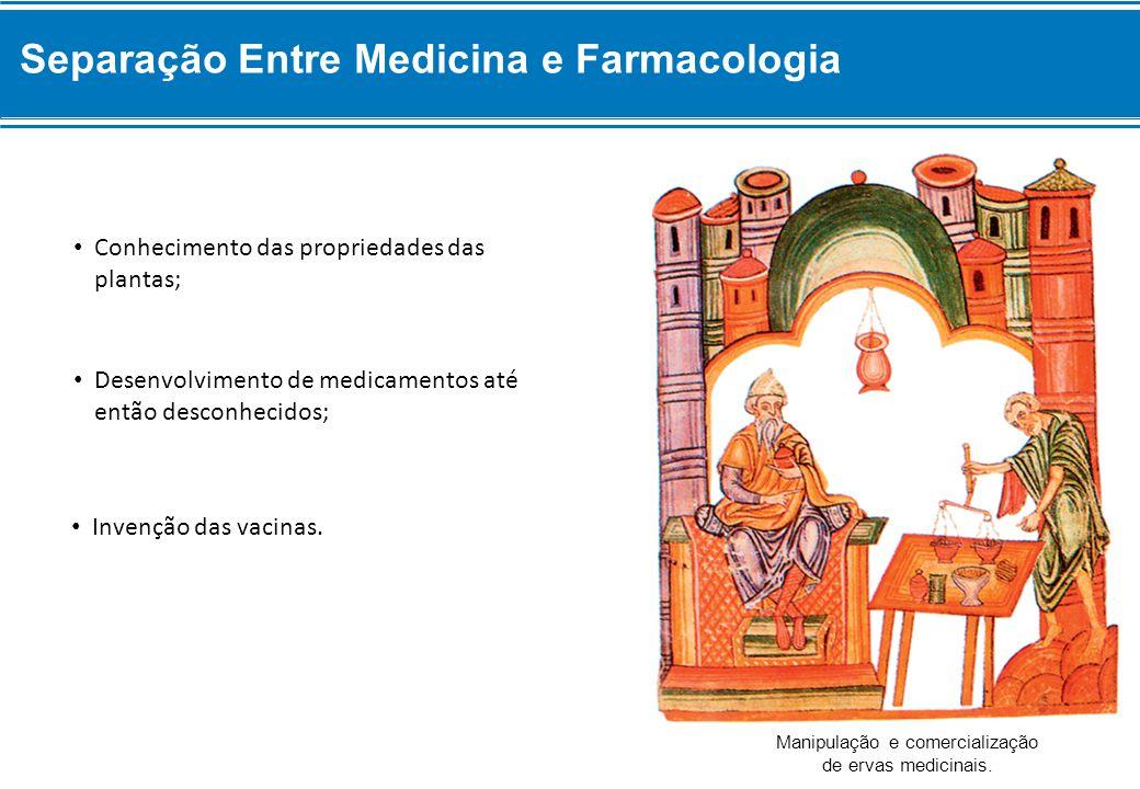 Conhecimento das propriedades das plantas; Desenvolvimento de medicamentos até então desconhecidos; Invenção das vacinas.