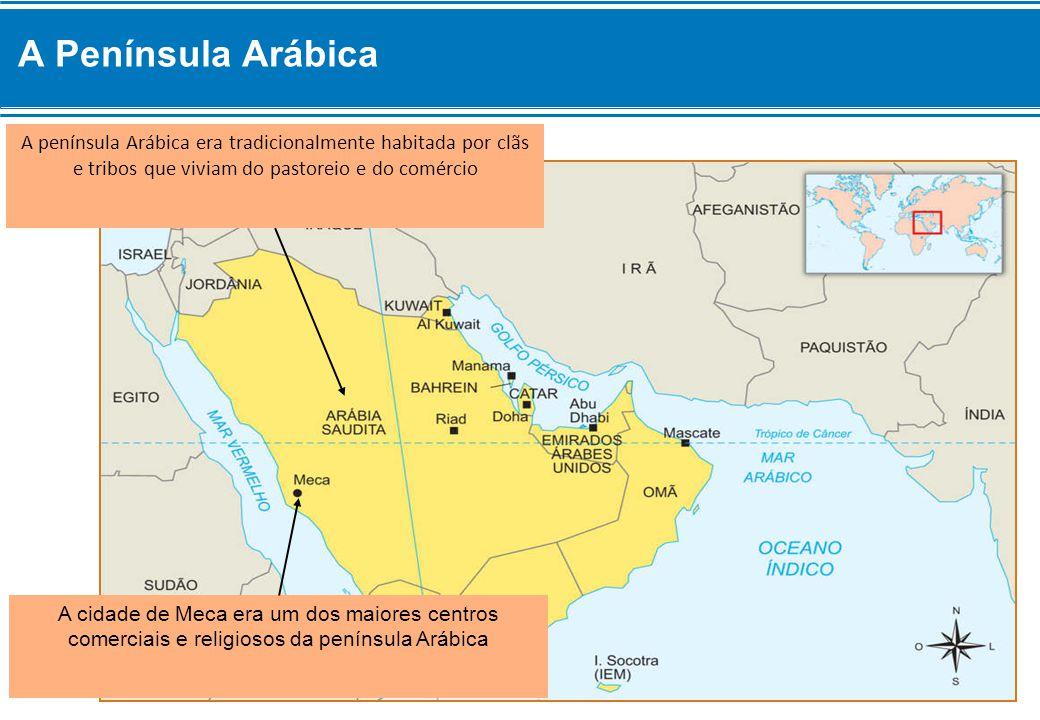 A península Arábica era tradicionalmente habitada por clãs e tribos que viviam do pastoreio e do comércio A cidade de Meca era um dos maiores centros comerciais e religiosos da península Arábica A Península Arábica