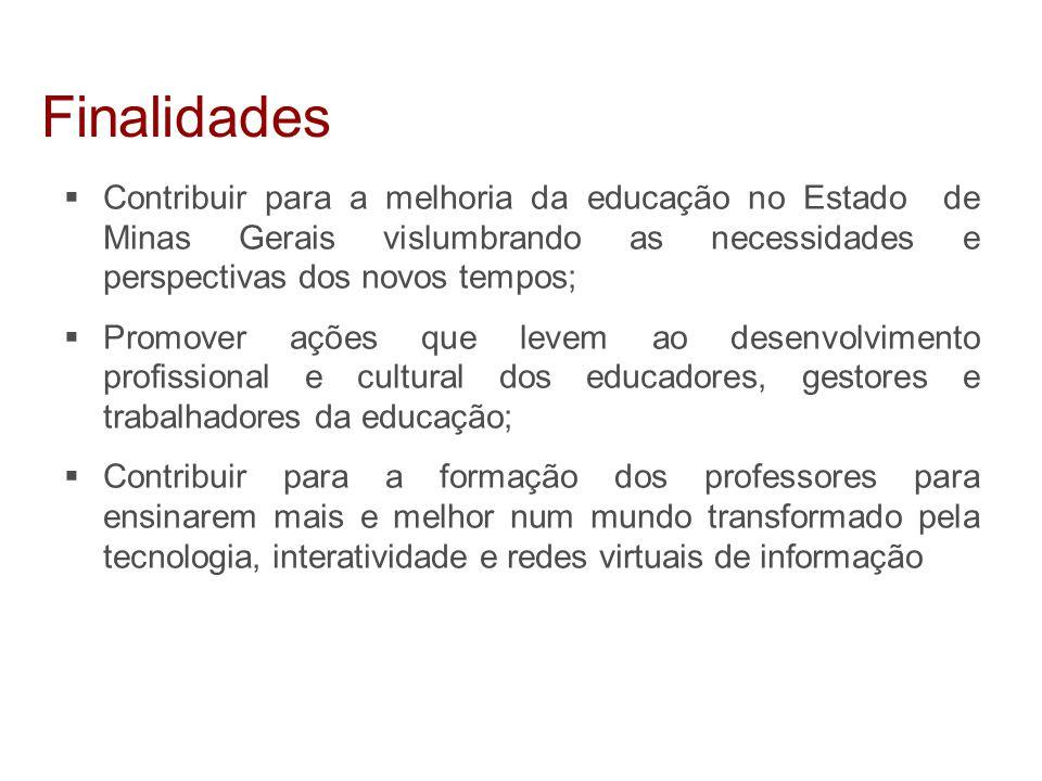  Contribuir para a melhoria da educação no Estado de Minas Gerais vislumbrando as necessidades e perspectivas dos novos tempos;  Promover ações que
