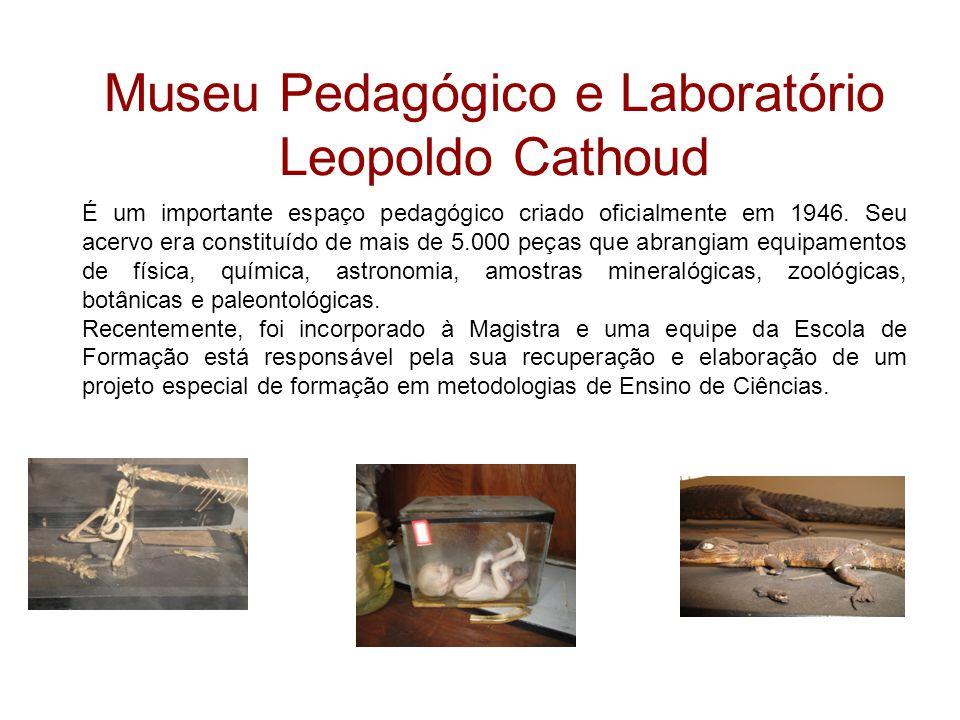Museu Pedagógico e Laboratório Leopoldo Cathoud É um importante espaço pedagógico criado oficialmente em 1946. Seu acervo era constituído de mais de 5