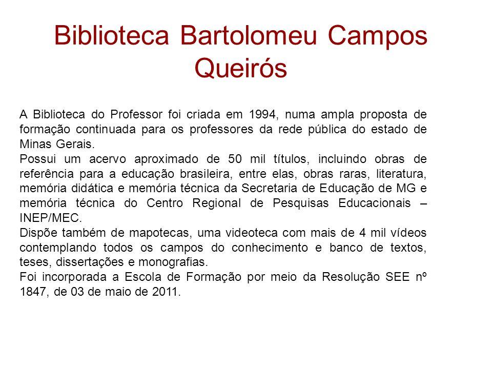 Biblioteca Bartolomeu Campos Queirós A Biblioteca do Professor foi criada em 1994, numa ampla proposta de formação continuada para os professores da r