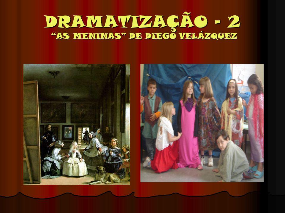 """DRAMATIZAÇÃO – 2 """"AS MENINAS"""" DE DIEGO VELÁZQUEZ"""