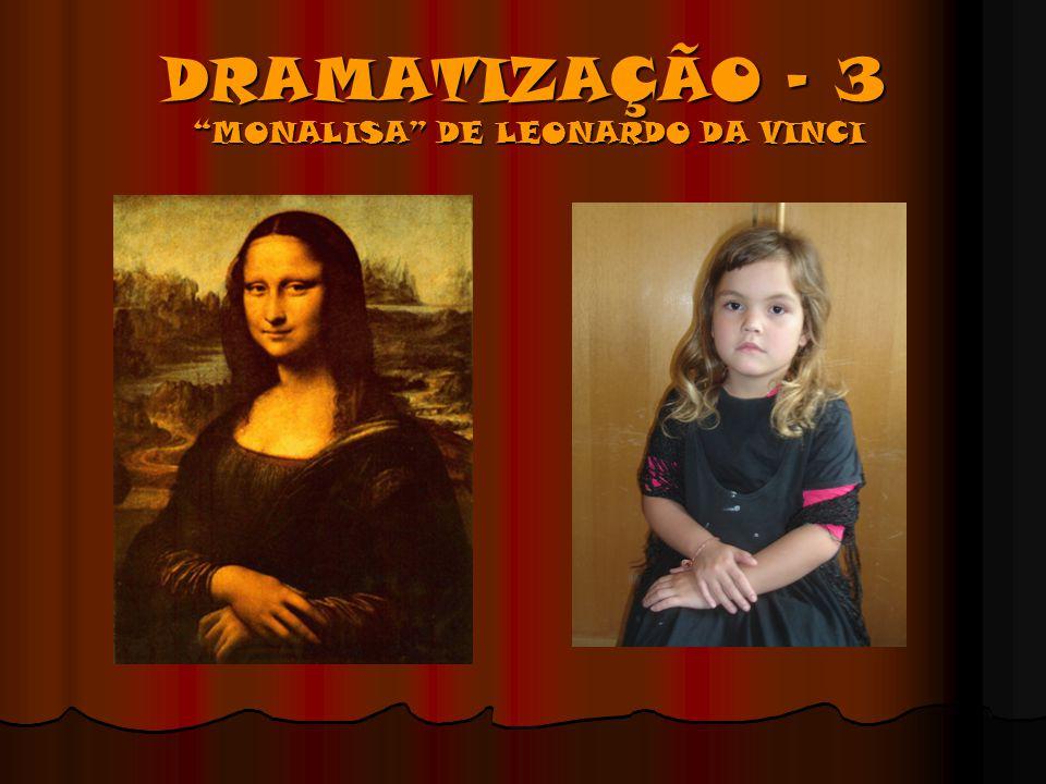 """DRAMATIZAÇÃO – 3 """"MONALISA"""" DE LEONARDO DA VINCI"""