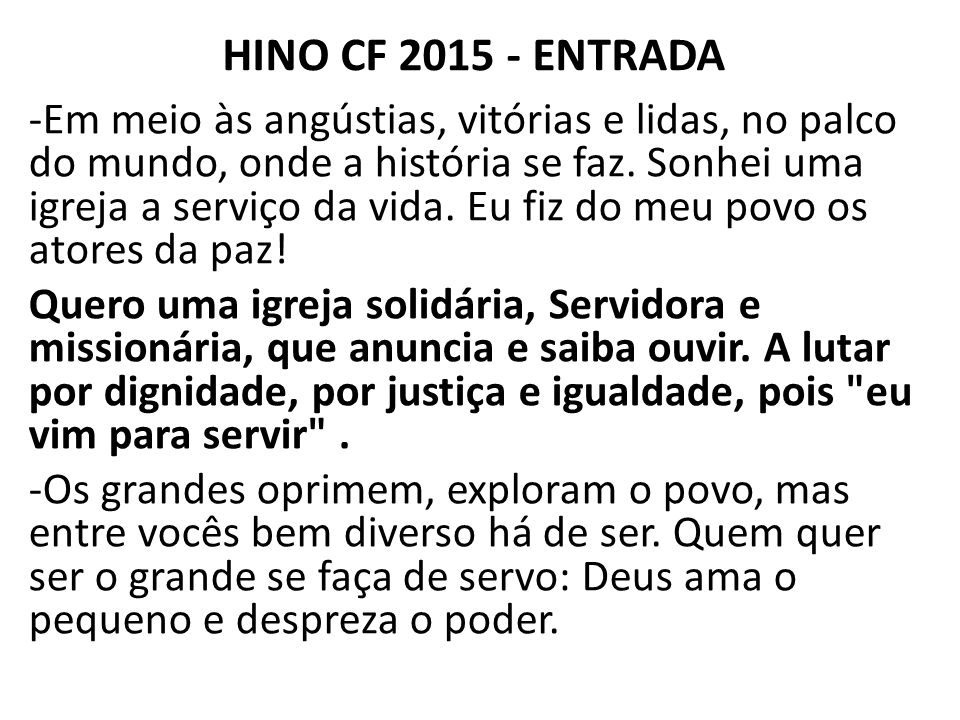 HINO CF 2015 - ENTRADA -Em meio às angústias, vitórias e lidas, no palco do mundo, onde a história se faz.