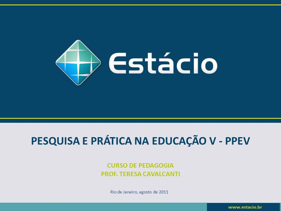 PESQUISA E PRÁTICA NA EDUCAÇÃO V - PPEV CURSO DE PEDAGOGIA PROF.