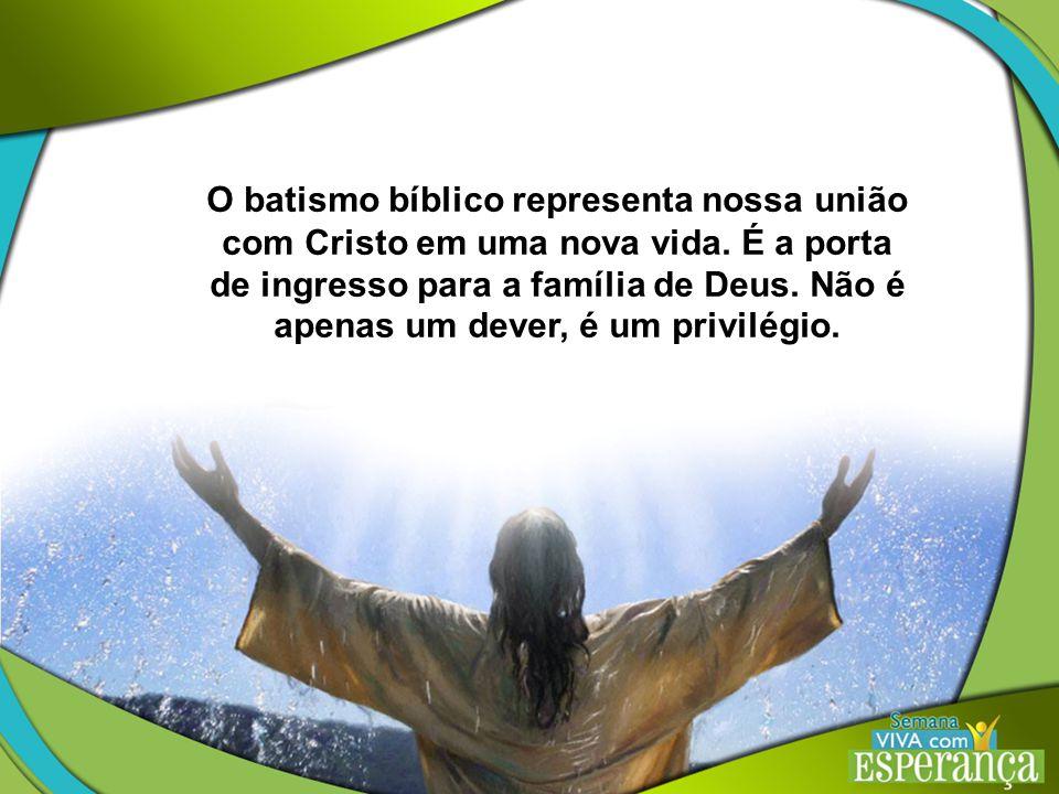 O batismo bíblico representa nossa união com Cristo em uma nova vida.