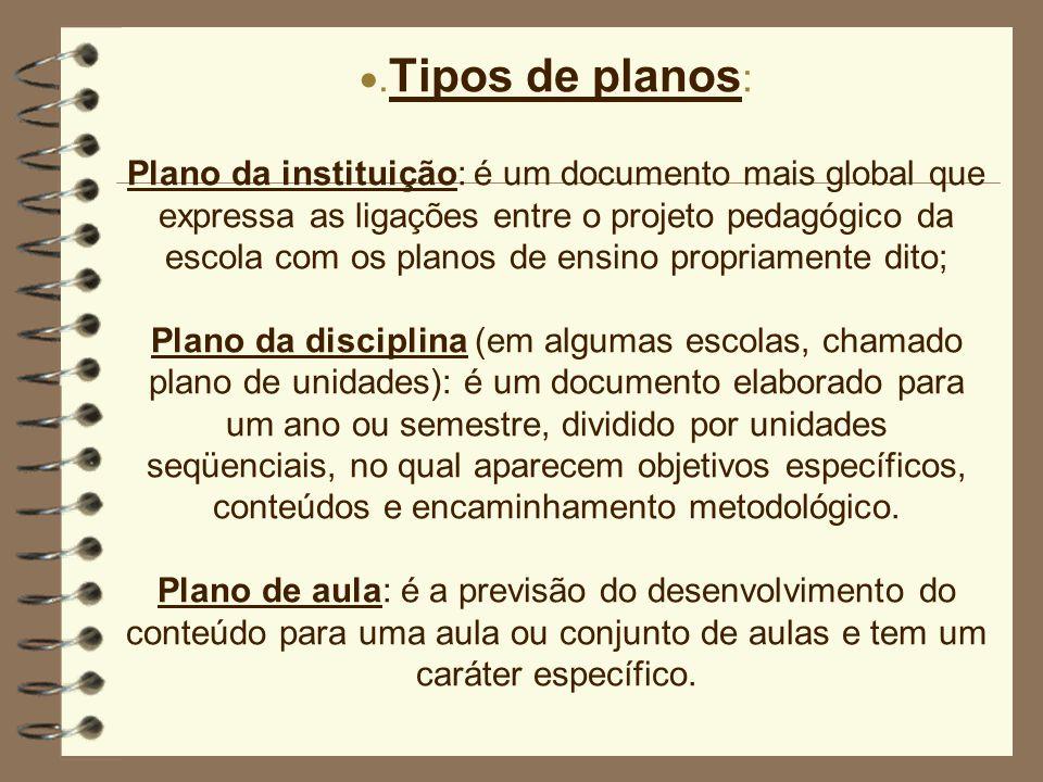·Para que os planos sejam efetivamente instrumentos para ação, devem: - ser um guia de orientação; - apresentar uma ordem seqüencial; - ter objetividade; - ter coerência; - apresentar flexibilidade;