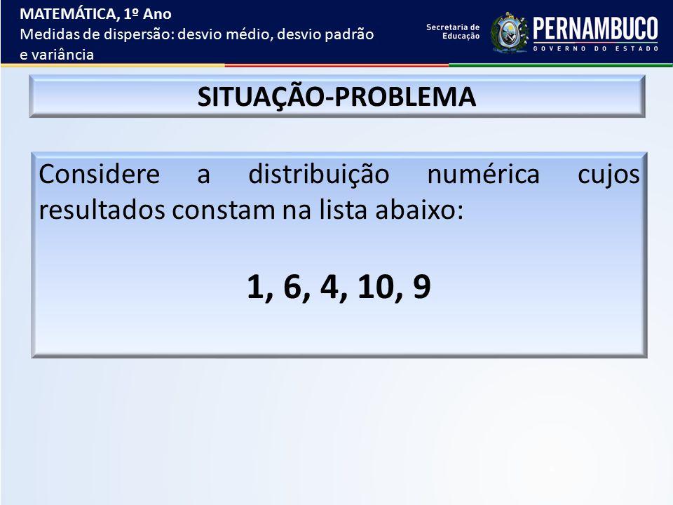 EXERCÍCIOS DE FIXAÇÃO 1º) Considerando a distribuição dos números 2, 4, 6 e 10, determine: a)o desvio médio; b)a variância; c)o desvio padrão.