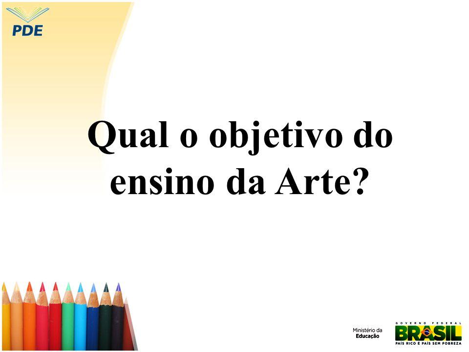 Qual o objetivo do ensino da Arte?