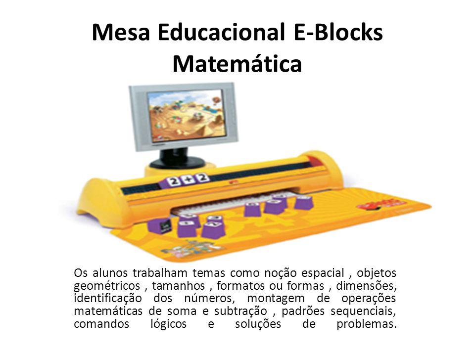 Mesa Educacional E-Blocks Matemática Os alunos trabalham temas como noção espacial, objetos geométricos, tamanhos, formatos ou formas, dimensões, identificação dos números, montagem de operações matemáticas de soma e subtração, padrões sequenciais, comandos lógicos e soluções de problemas.