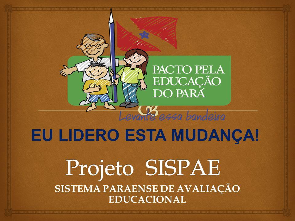 SISTEMA PARAENSE DE AVALIAÇÃO EDUCACIONAL EU LIDERO ESTA MUDANÇA!