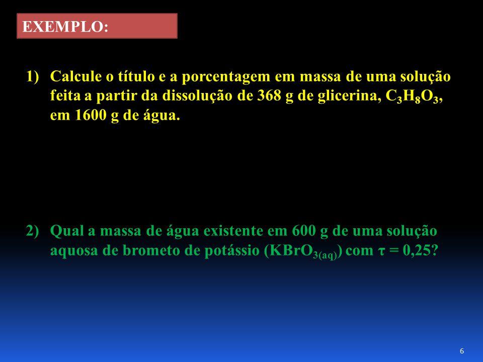 1)Calcule o título e a porcentagem em massa de uma solução feita a partir da dissolução de 368 g de glicerina, C 3 H 8 O 3, em 1600 g de água.