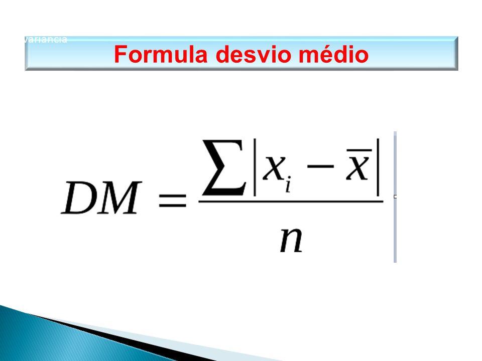 Formula desvio médio MATEMÁTICA, 1º Ano Medidas de dispersão: desvio médio, desvio padrão e variância