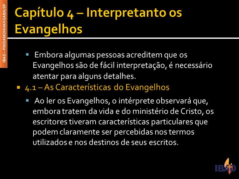 IBAD – PINDAMONHANGABA/SP  Embora algumas pessoas acreditem que os Evangelhos são de fácil interpretação, é necessário atentar para alguns detalhes.