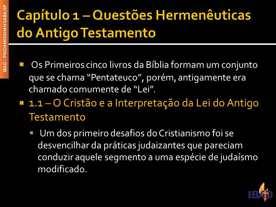 """IBAD – PINDAMONHANGABA/SP  Os Primeiros cinco livros da Bíblia formam um conjunto que se chama """"Pentateuco"""", porém, antigamente era chamado comumente"""