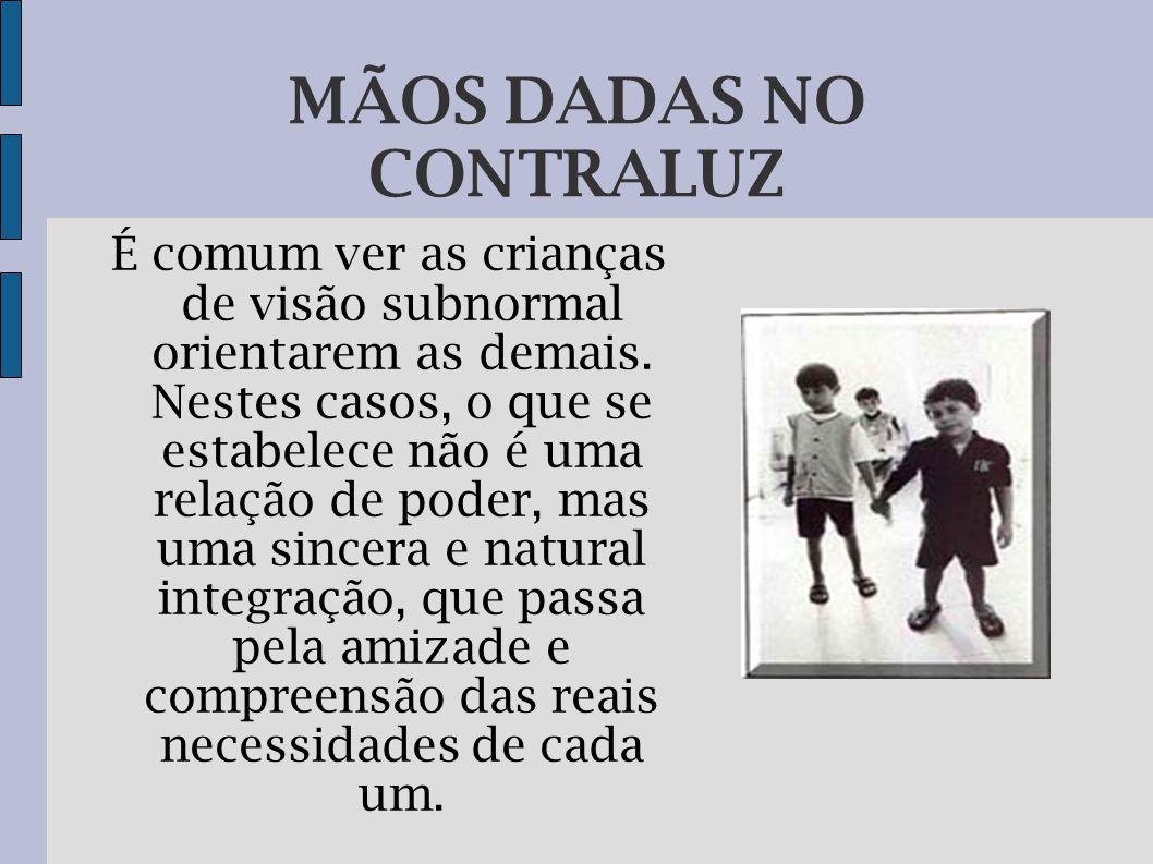 A TURMINHA No Jardim de Infância há crianças cegas e de visão subnormal, não sendo, porém, as turmas organizadas com base nas condições visuais de cada um, e sim pelo nível de desenvolvimento pessoal.