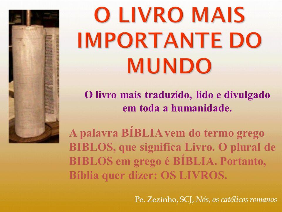 Pe. Zezinho, SCJ, Nós, os católicos romanos A palavra BÍBLIA vem do termo grego BIBLOS, que significa Livro. O plural de BIBLOS em grego é BÍBLIA. Por