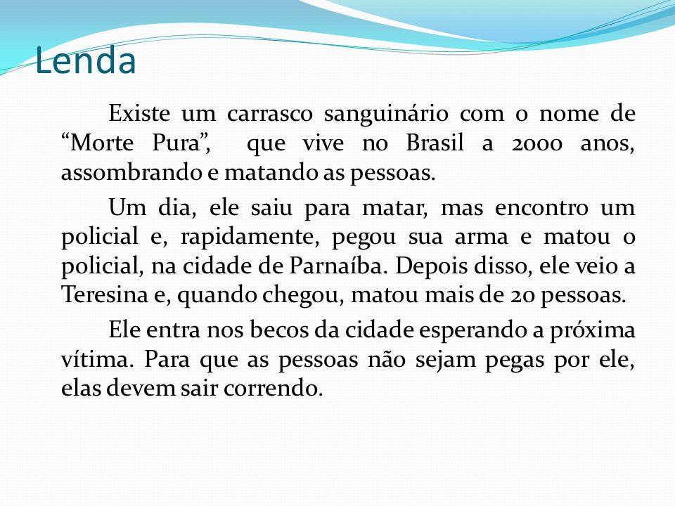 """Lenda Existe um carrasco sanguinário com o nome de """"Morte Pura"""", que vive no Brasil a 2000 anos, assombrando e matando as pessoas. Um dia, ele saiu pa"""