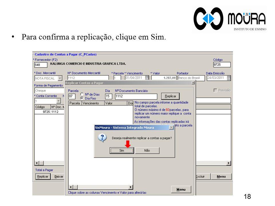 Para confirma a replicação, clique em Sim. 18