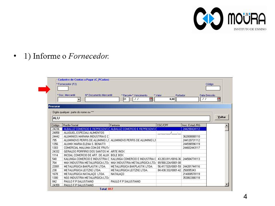 1) Informe o Fornecedor. 4