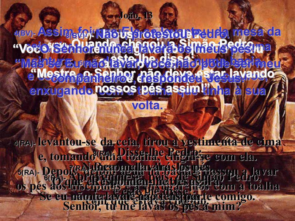 1a3(BV)- Ao entardecer do dia da Páscoa, Jesus sabia que aquela seria a última noite dele sobre a terra, antes de voltar para o seu Pai.