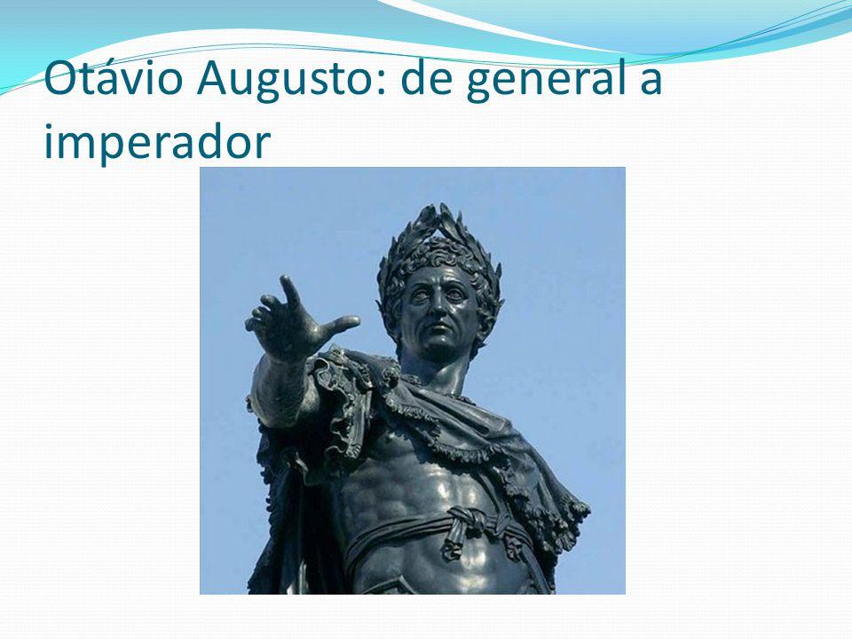 Otávio Augusto: de general a imperador