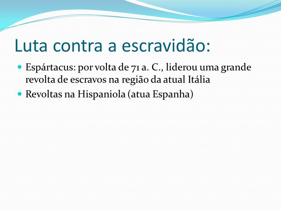 Luta contra a escravidão: Espártacus: por volta de 71 a.