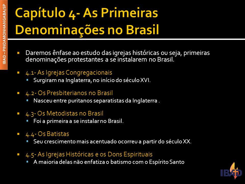 IBAD – PINDAMONHANGABA/SP  O Protestantismo já estava no Brasil por mais de meio século, quando um grande movimento surgiu no cenário religioso do mundo: o Pentecostalismo.