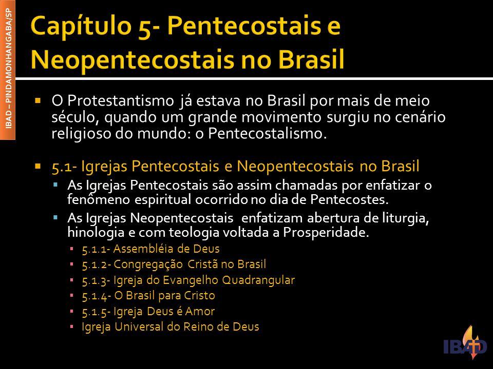 IBAD – PINDAMONHANGABA/SP  O Protestantismo já estava no Brasil por mais de meio século, quando um grande movimento surgiu no cenário religioso do mu