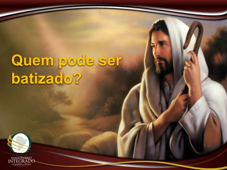 Quem pode ser batizado?
