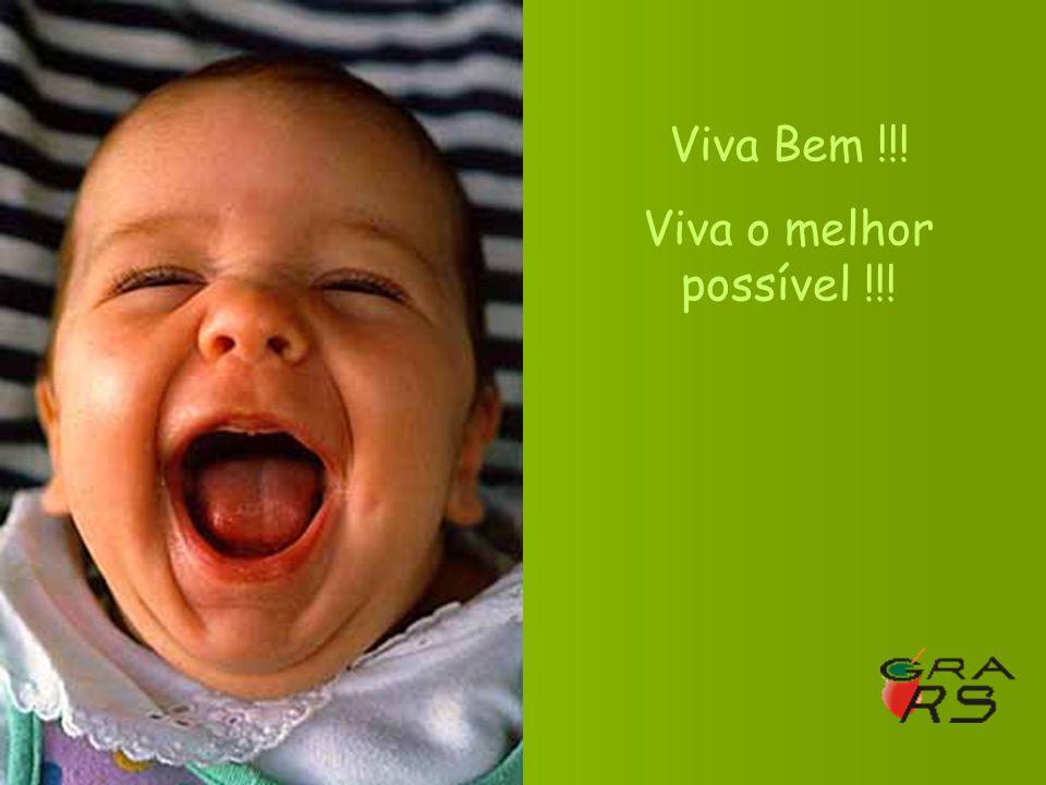 Viva Bem !!! Viva o melhor possível !!!