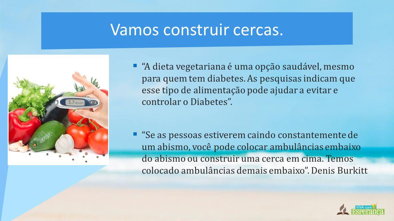  A dieta vegetariana é uma opção saudável, mesmo para quem tem diabetes.