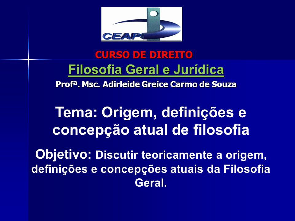 CURSO DE DIREITO Filosofia Geral e Jurídica Profª.