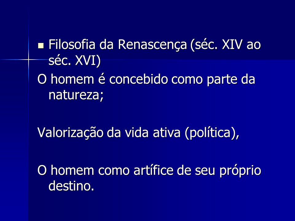 Filosofia da Renascença (séc.XIV ao séc. XVI) Filosofia da Renascença (séc.
