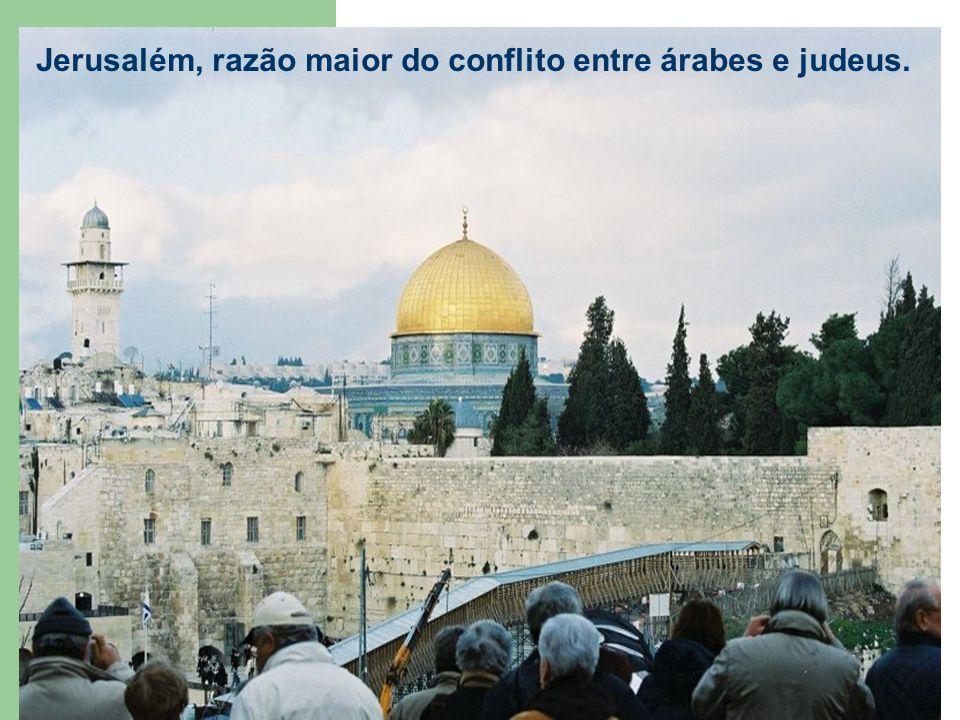 Jerusalém, razão maior do conflito entre árabes e judeus.