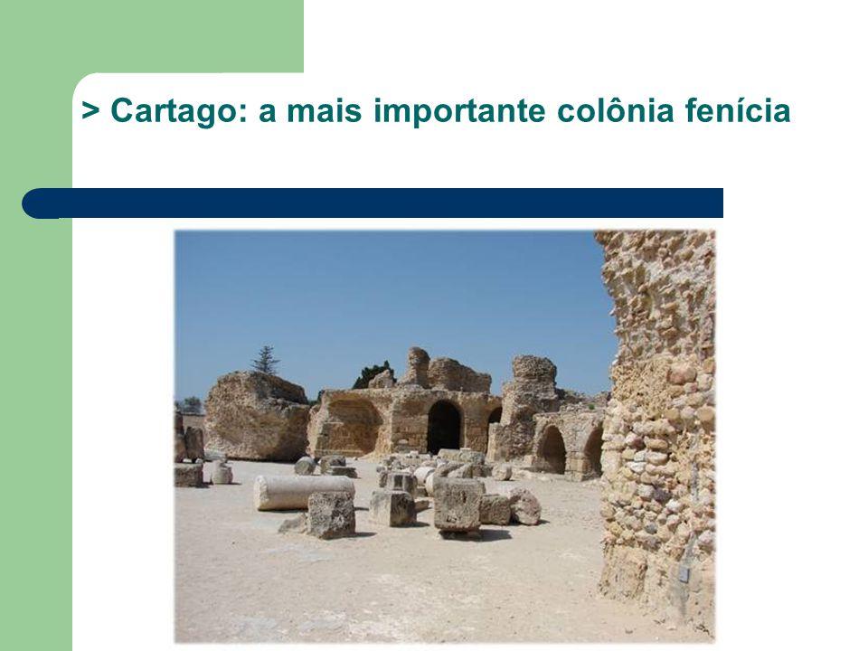 > Cartago: a mais importante colônia fenícia