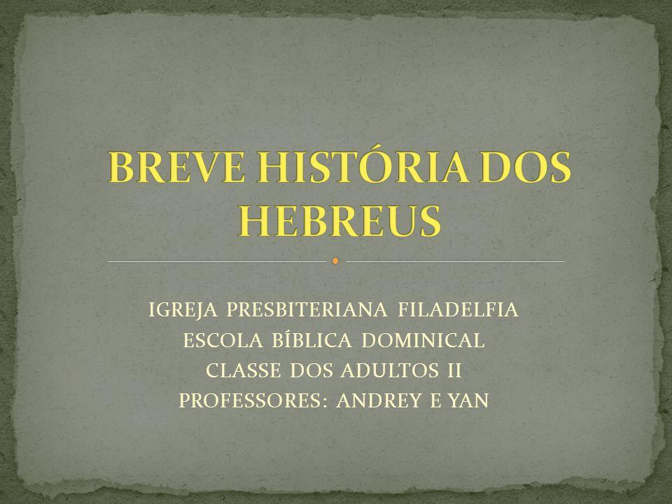 IGREJA PRESBITERIANA FILADELFIA ESCOLA BÍBLICA DOMINICAL CLASSE DOS ADULTOS II PROFESSORES: ANDREY E YAN