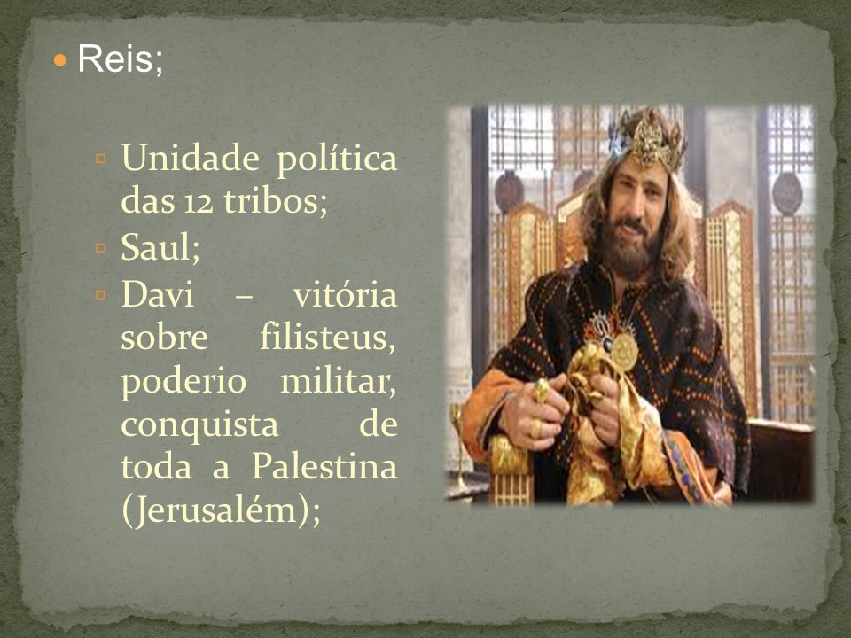 Samuel centralizou politicamente esse povo já unificado religiosamente pelo monoteísmo.